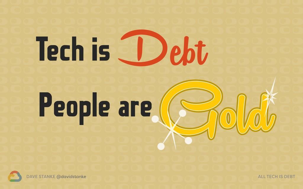 DAVE STANKE @davidstanke ALL TECH IS DEBT Debt ...