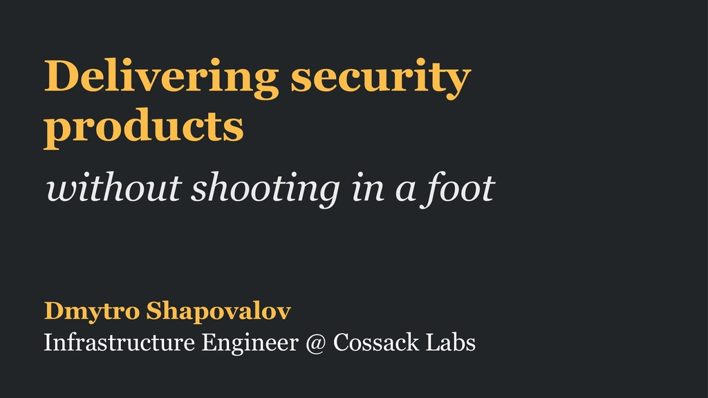 Delivering security products without shooting i...