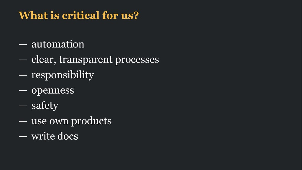 What is critical for us? — automation — clear, ...