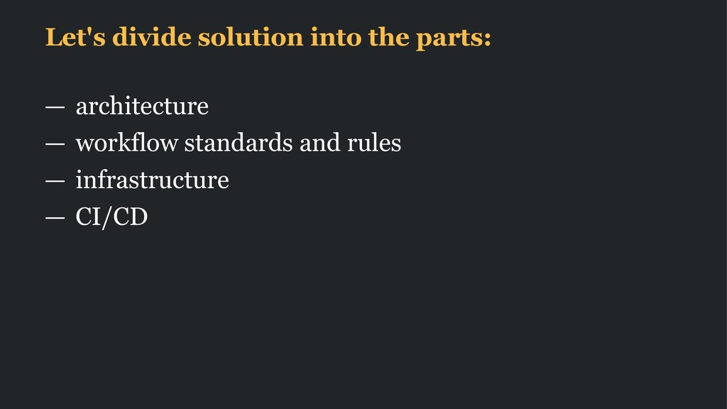 Let's divide solution into the parts: — archite...