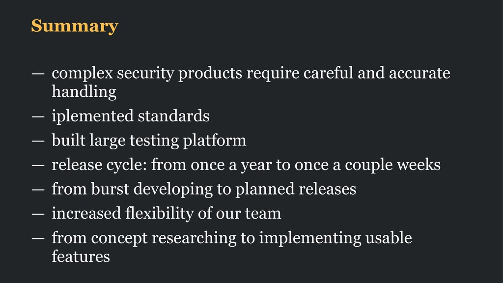 Summary — complex security products require car...