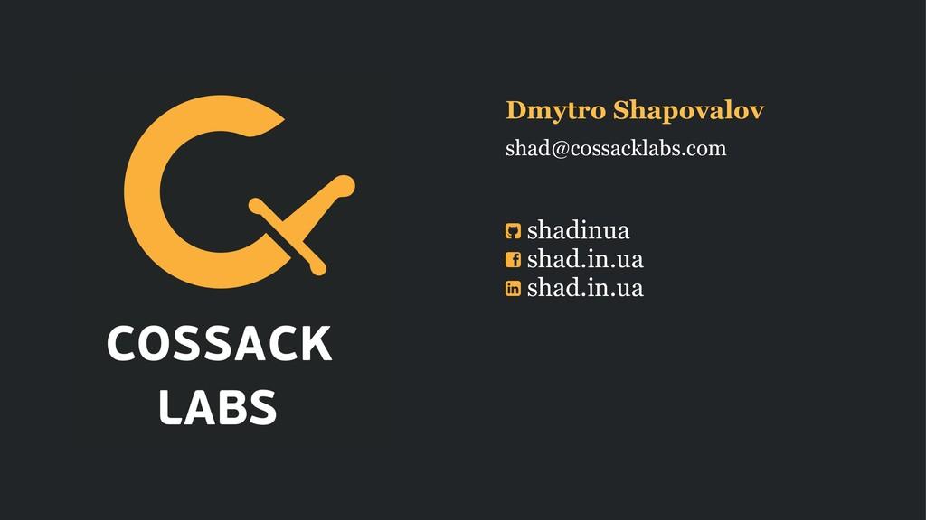 Dmytro Shapovalov shad@cossacklabs.com shadinua...