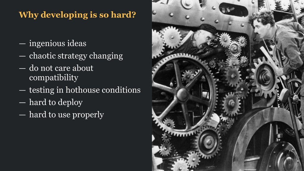Why developing is so hard? — ingenious ideas — ...