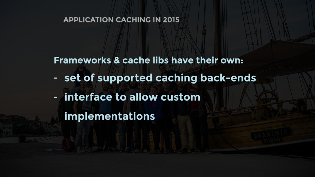 APPLICATION CACHING IN 2015 Frameworks & cache ...