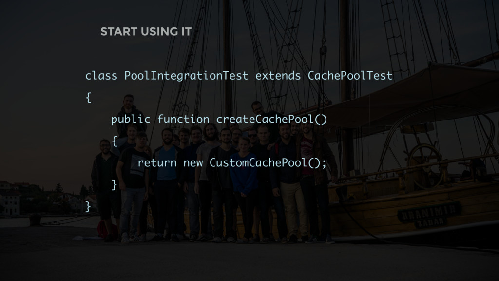 START USING IT class PoolIntegrationTest extend...
