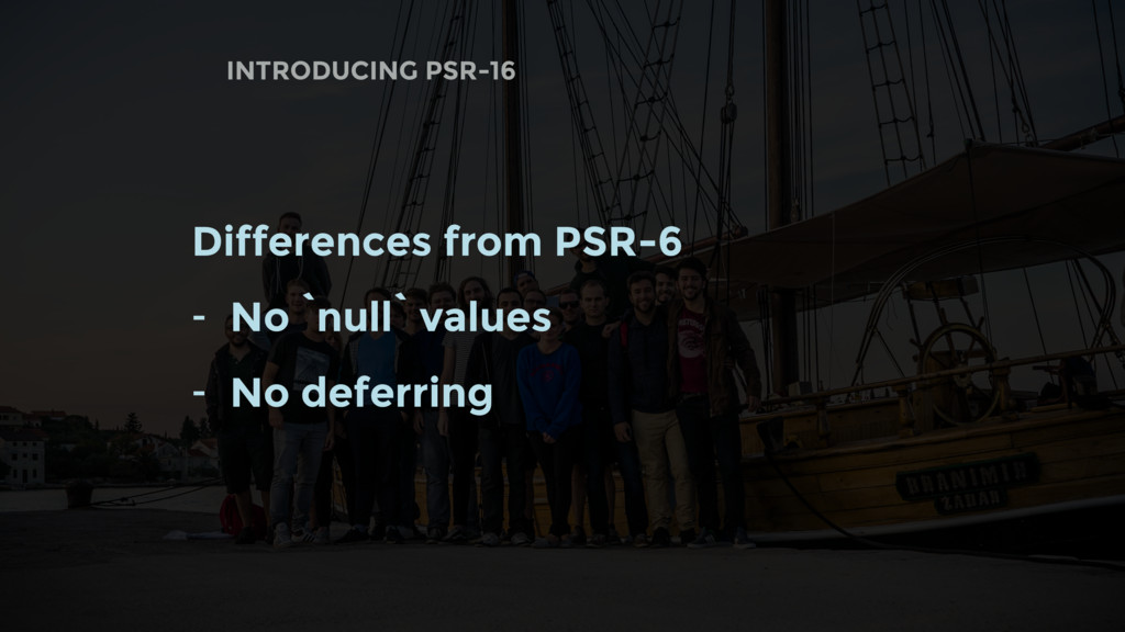 Differences from PSR-6 - No `null` values - No ...