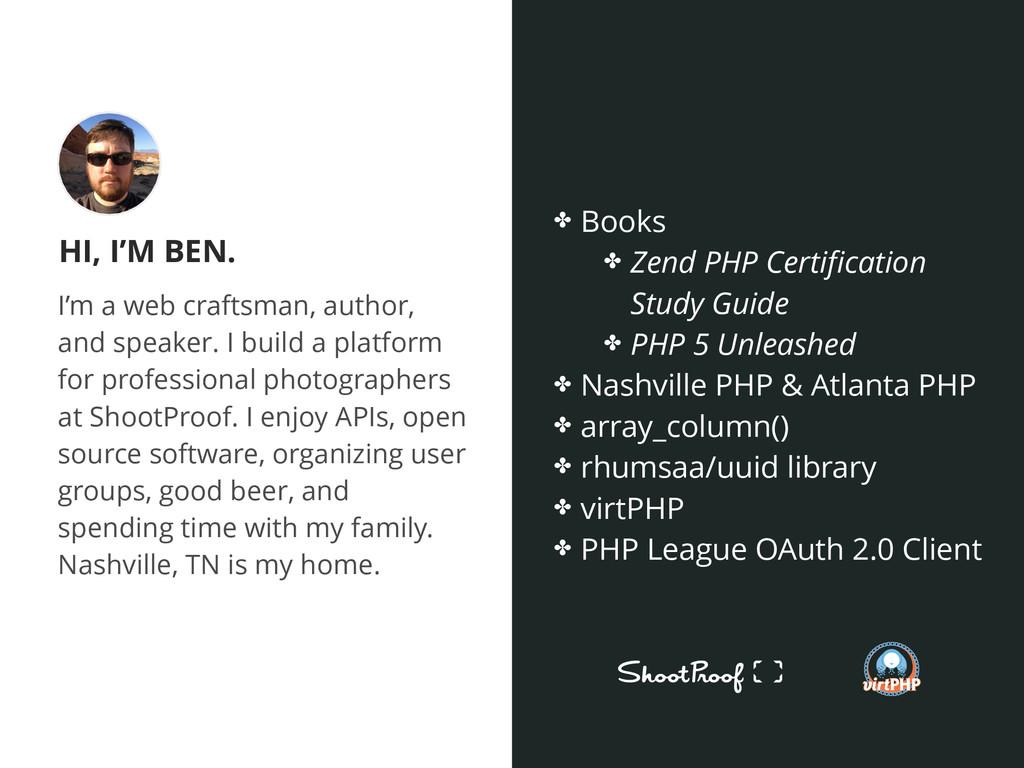 HI, I'M BEN. I'm a web craftsman, author, and s...
