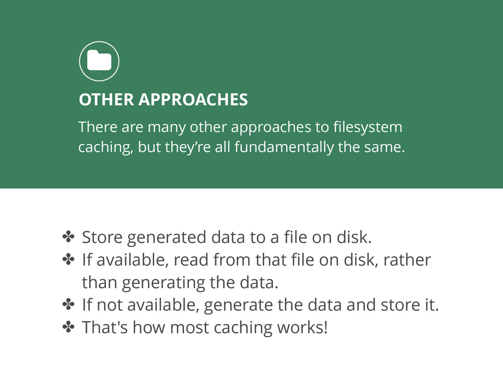 There are many other approaches to filesystem ca...