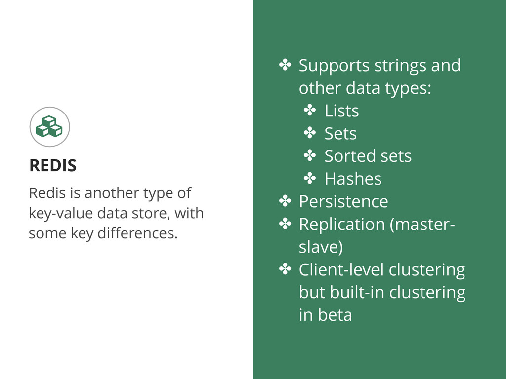 Redis is another type of key-value data store, ...