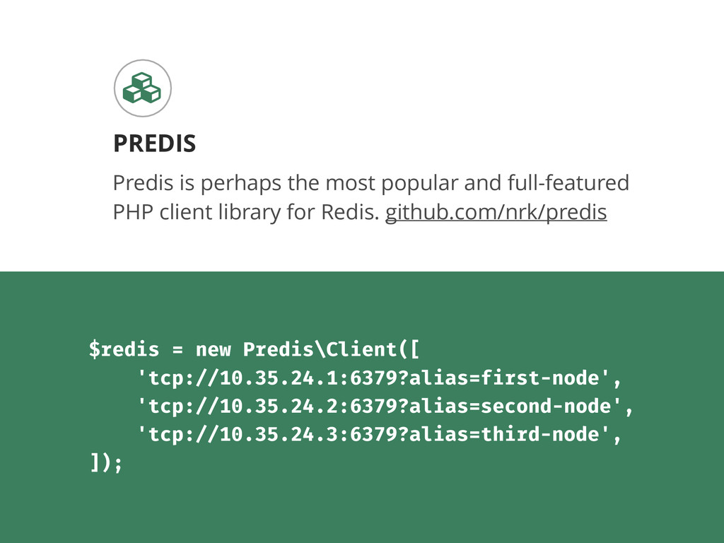 Predis is perhaps the most popular and full-fea...