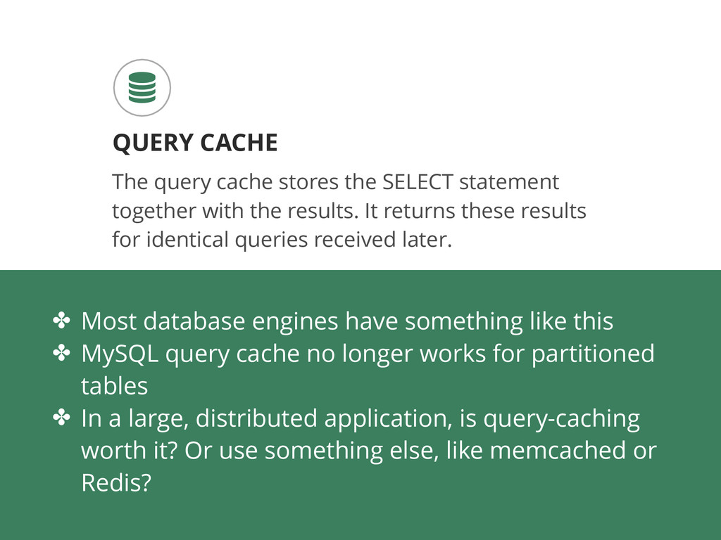 The query cache stores the SELECT statement tog...