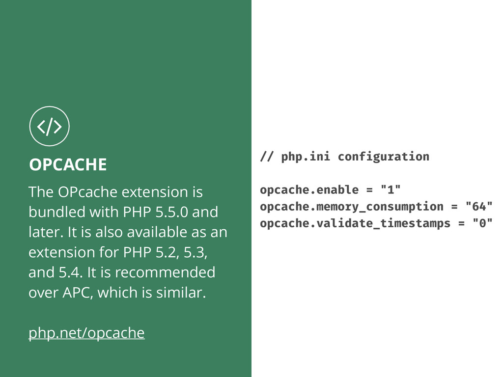 The OPcache extension is bundled with PHP 5.5.0...