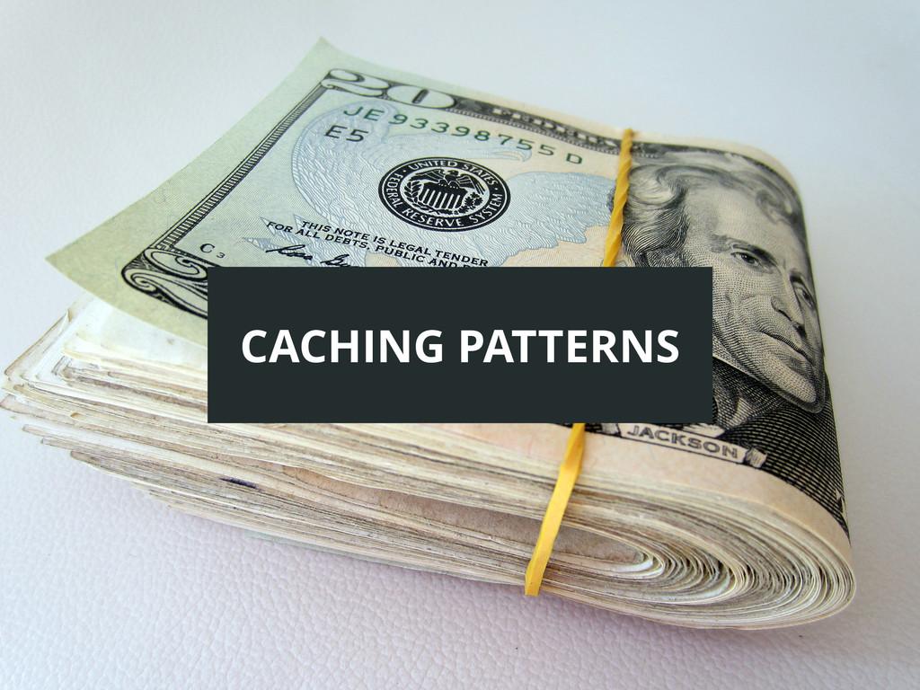 CACHING PATTERNS