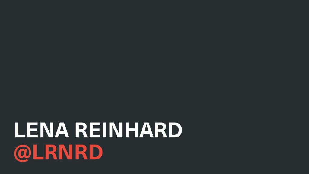 LENA REINHARD @LRNRD