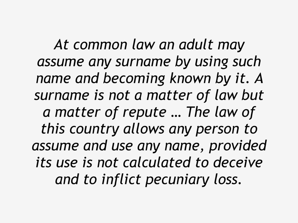 At common law an adult may assume any surname b...