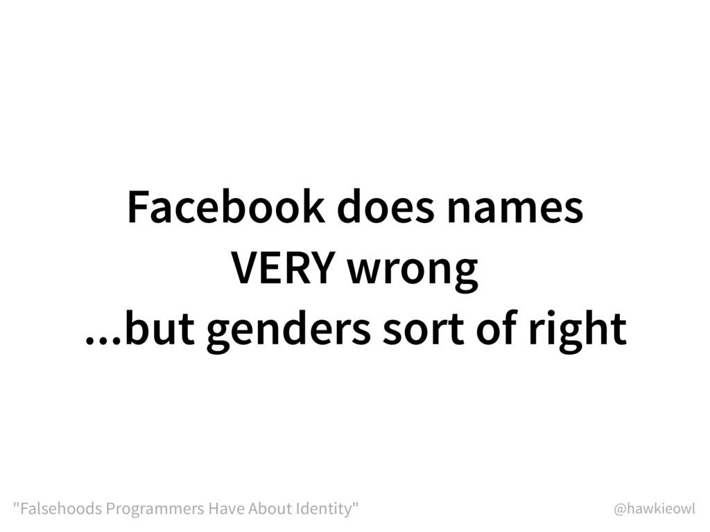 "@hawkieowl ""Falsehoods Programmers Have About I..."