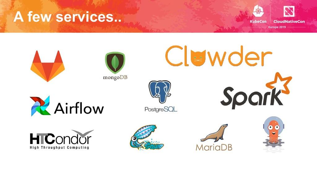 A few services..