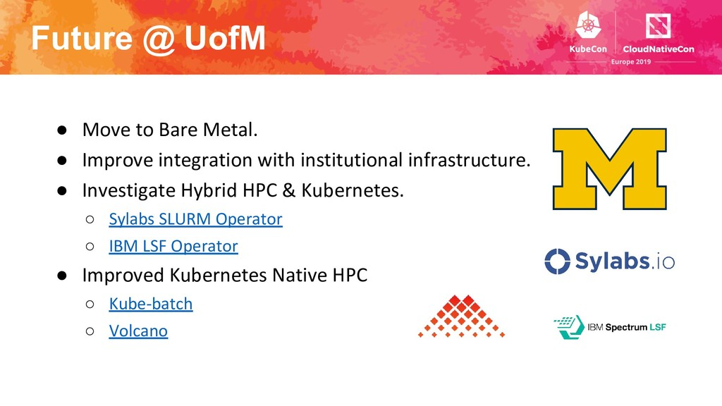 Future @ UofM ● Move to Bare Metal. ● Improve i...