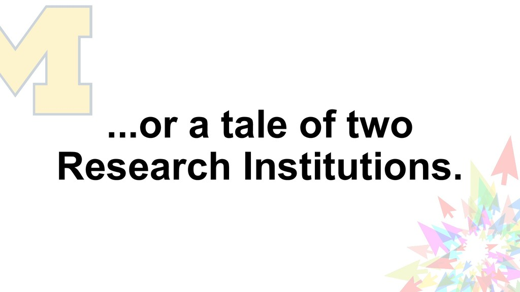 ...or a tale of two Research Institutions.