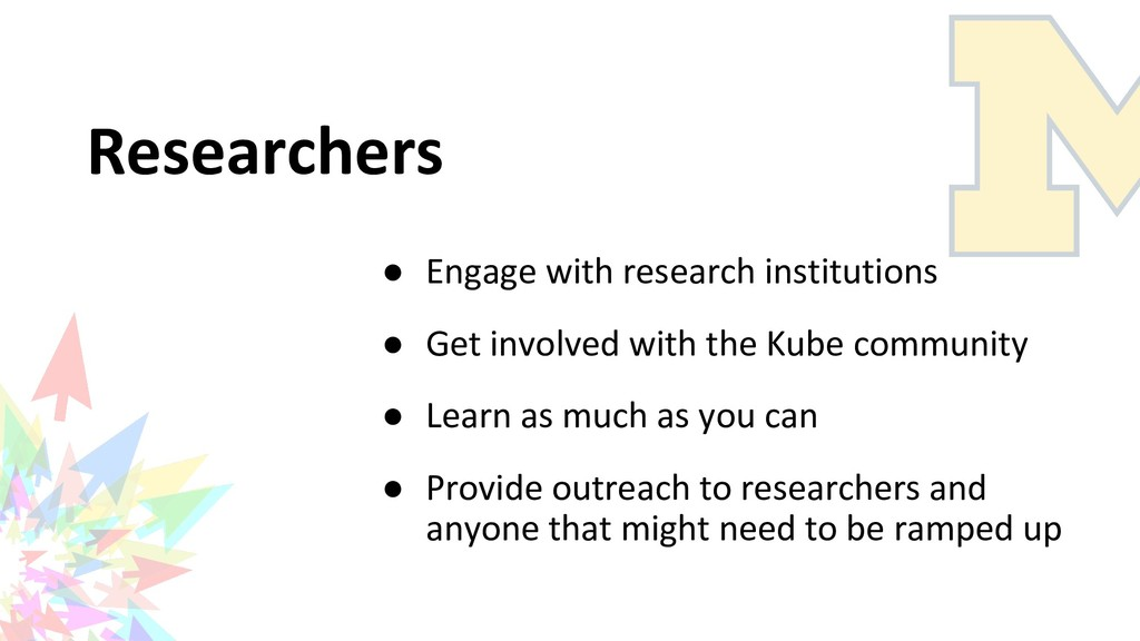 Researchers ● Engage with research institutions...