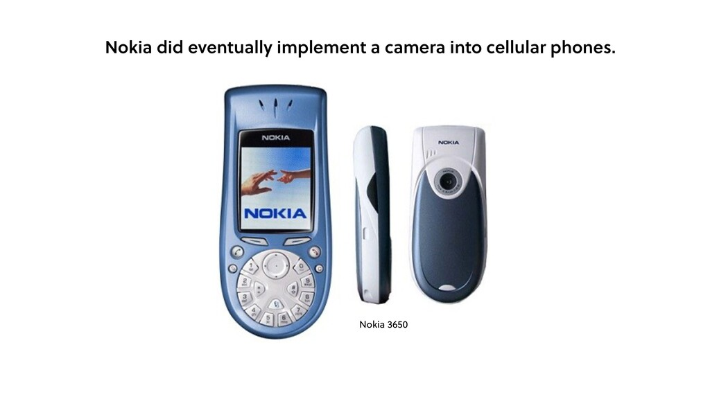 Nokia did eventually implement a camera into ce...