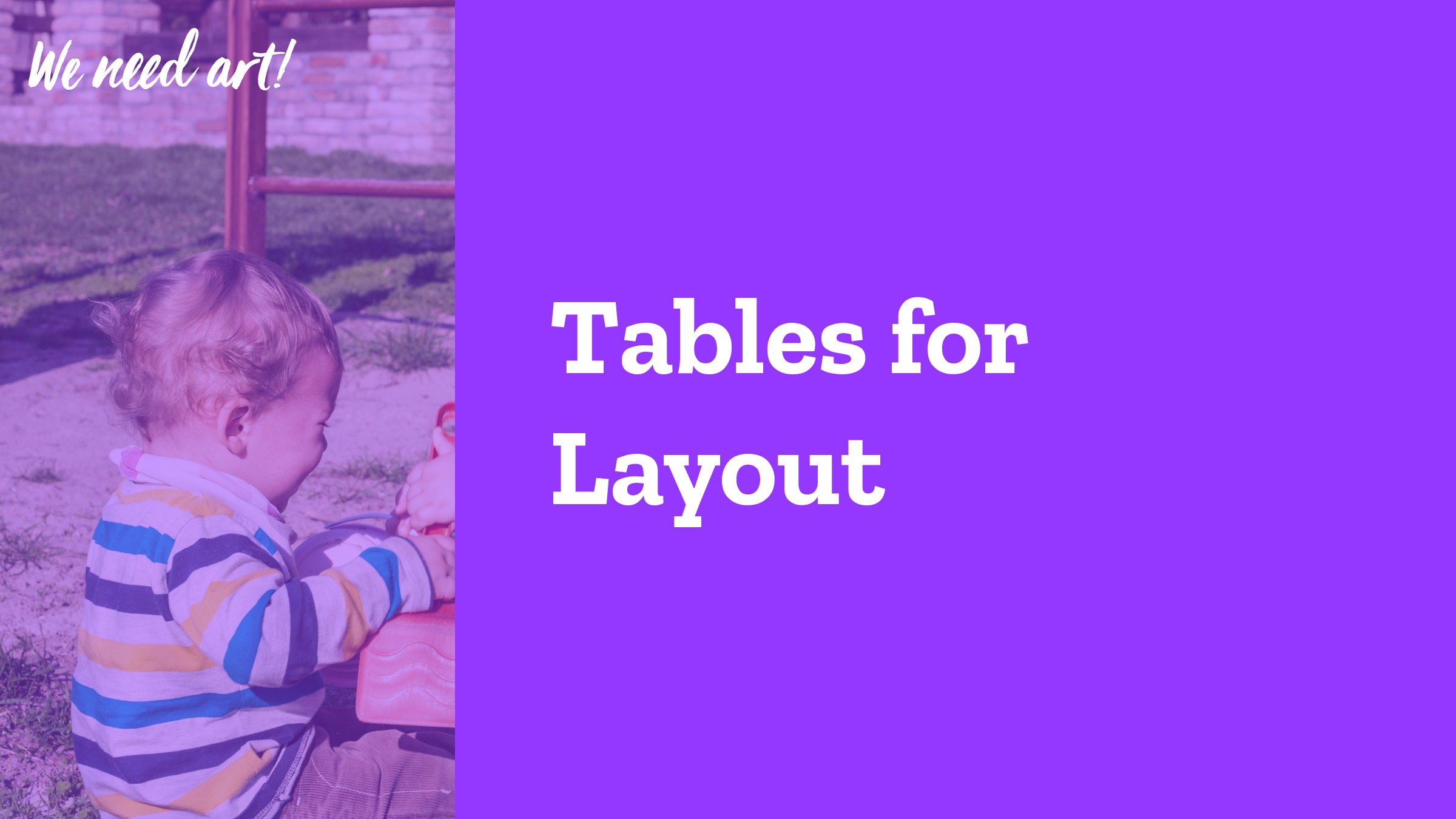 """Tables for Layout We n""""d a#!"""