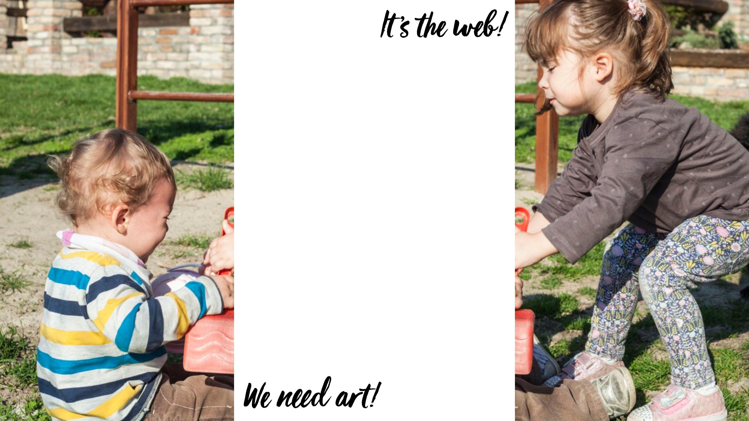 """We n""""d a#! It 's !e web!"""