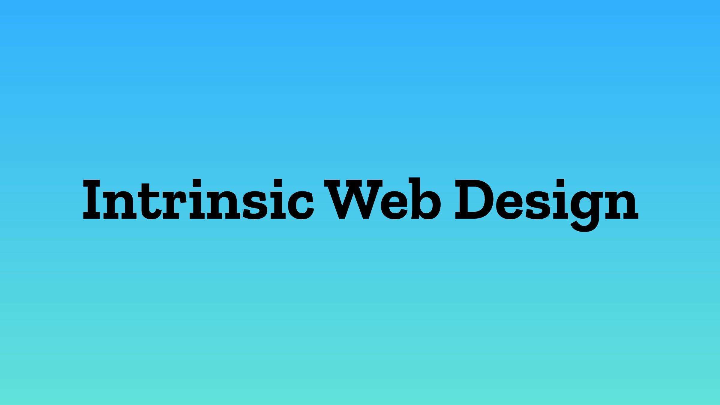 Intrinsic Web Design