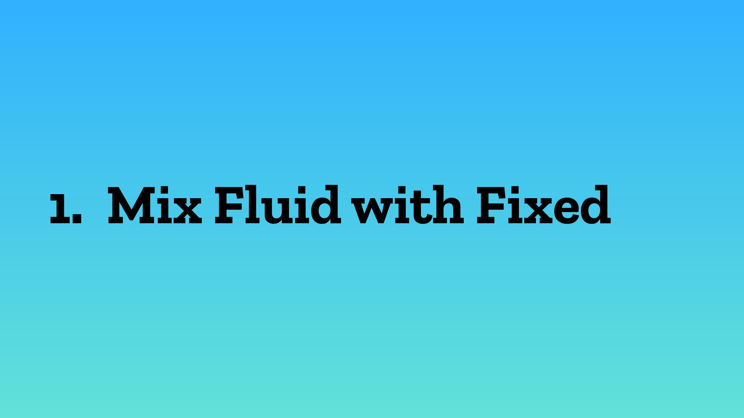 1. Mix Fluid with Fixed