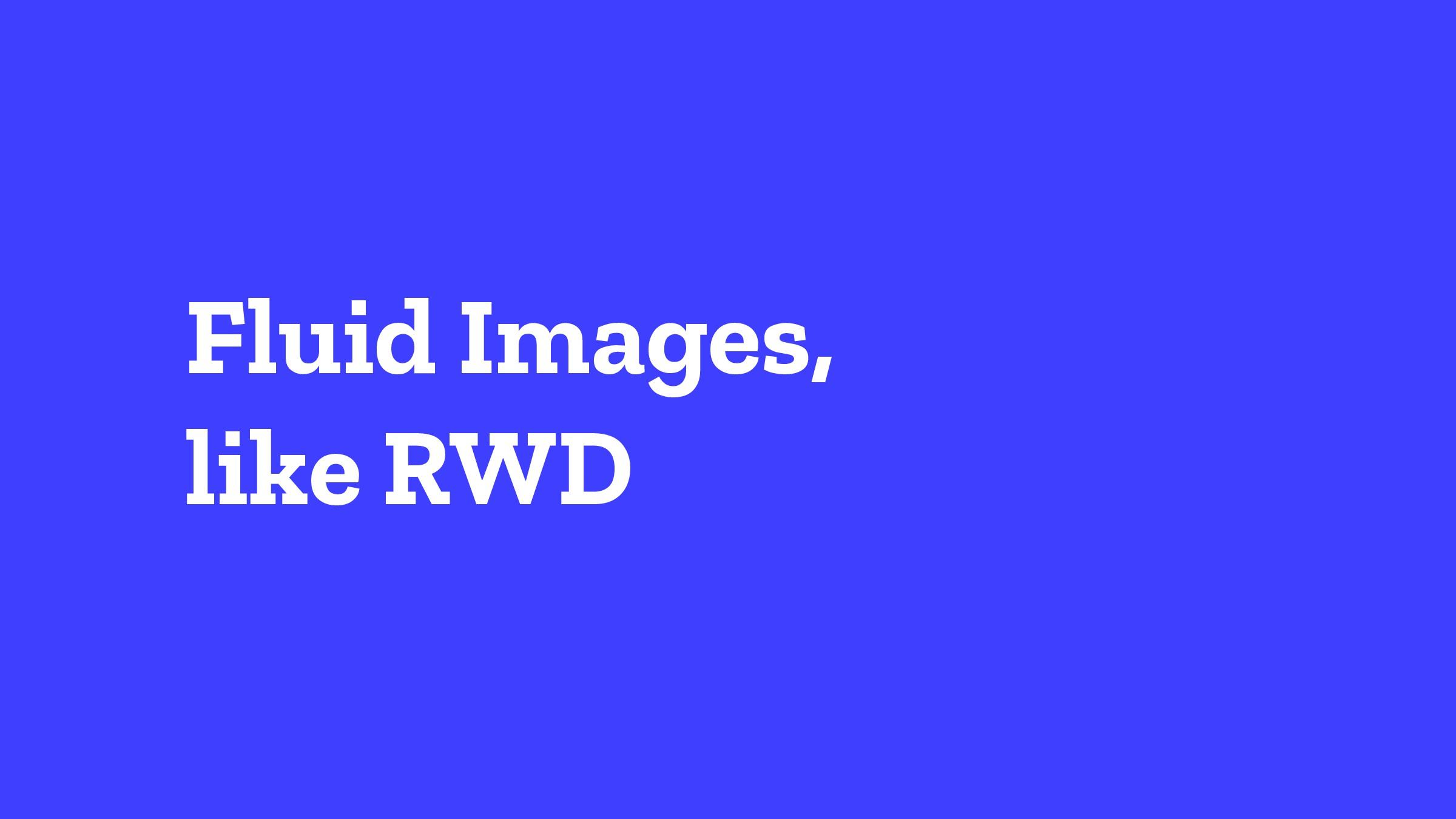 Fluid Images,  like RWD