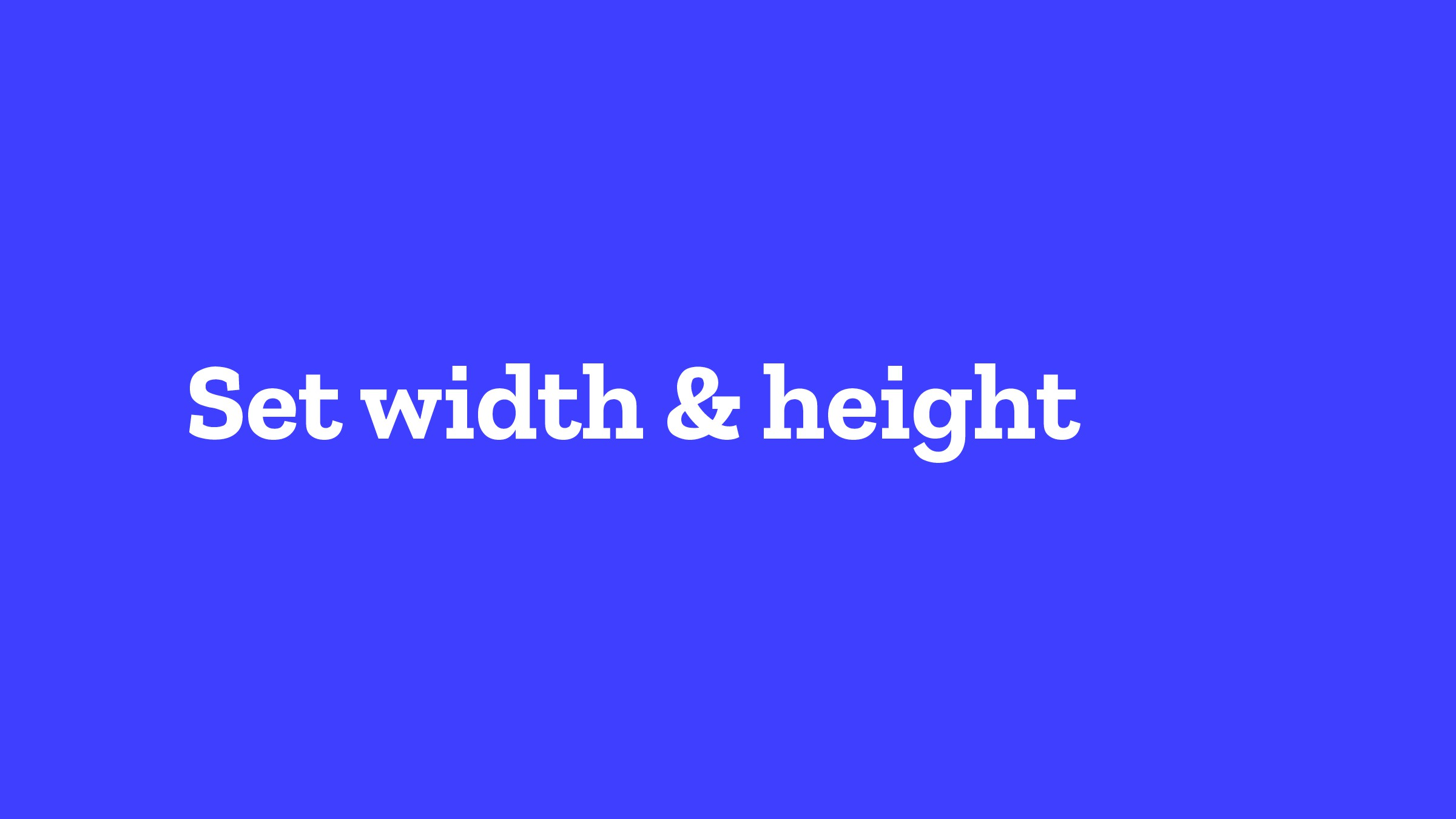 Set width & height