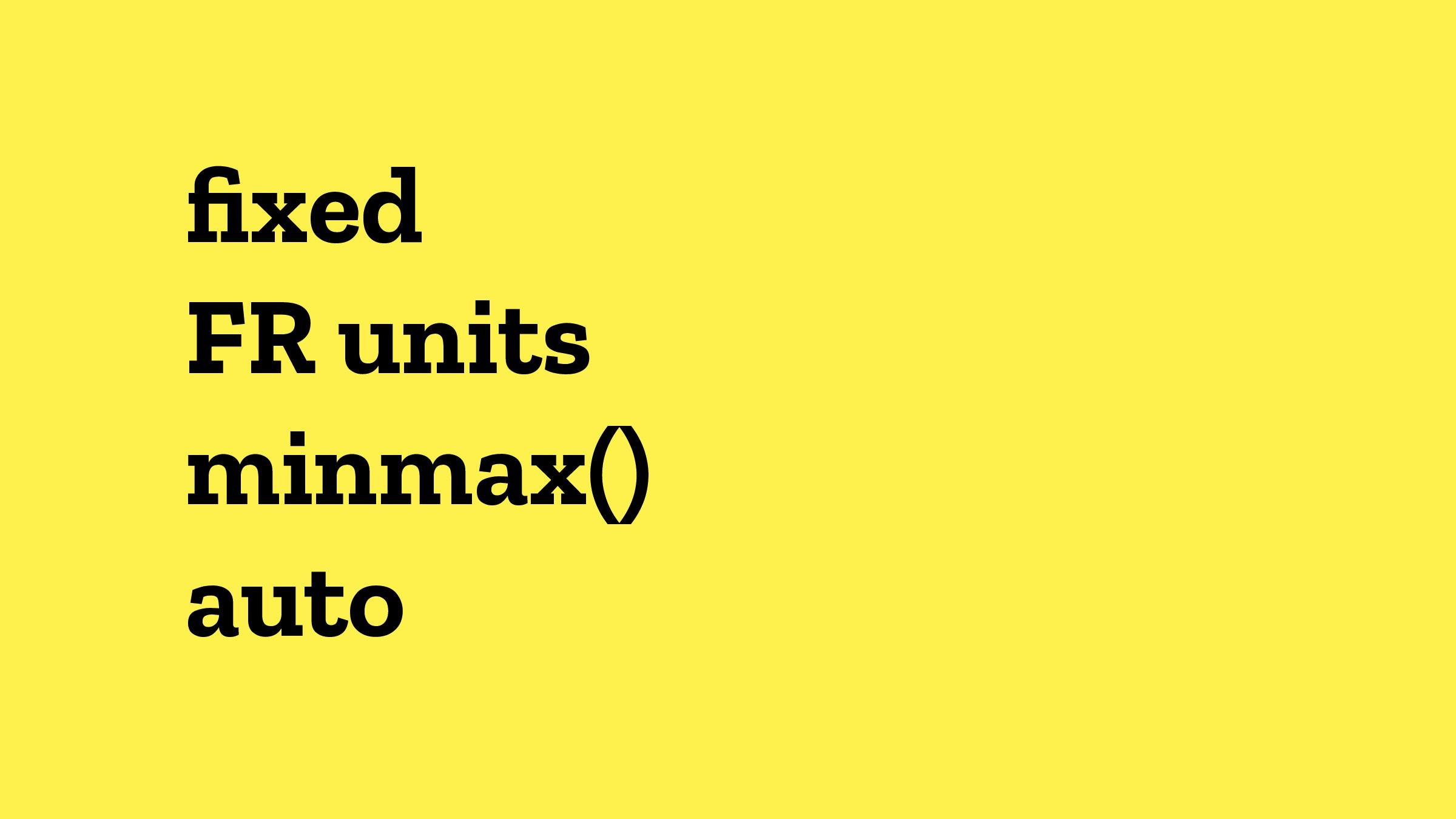 fixed FR units minmax() auto