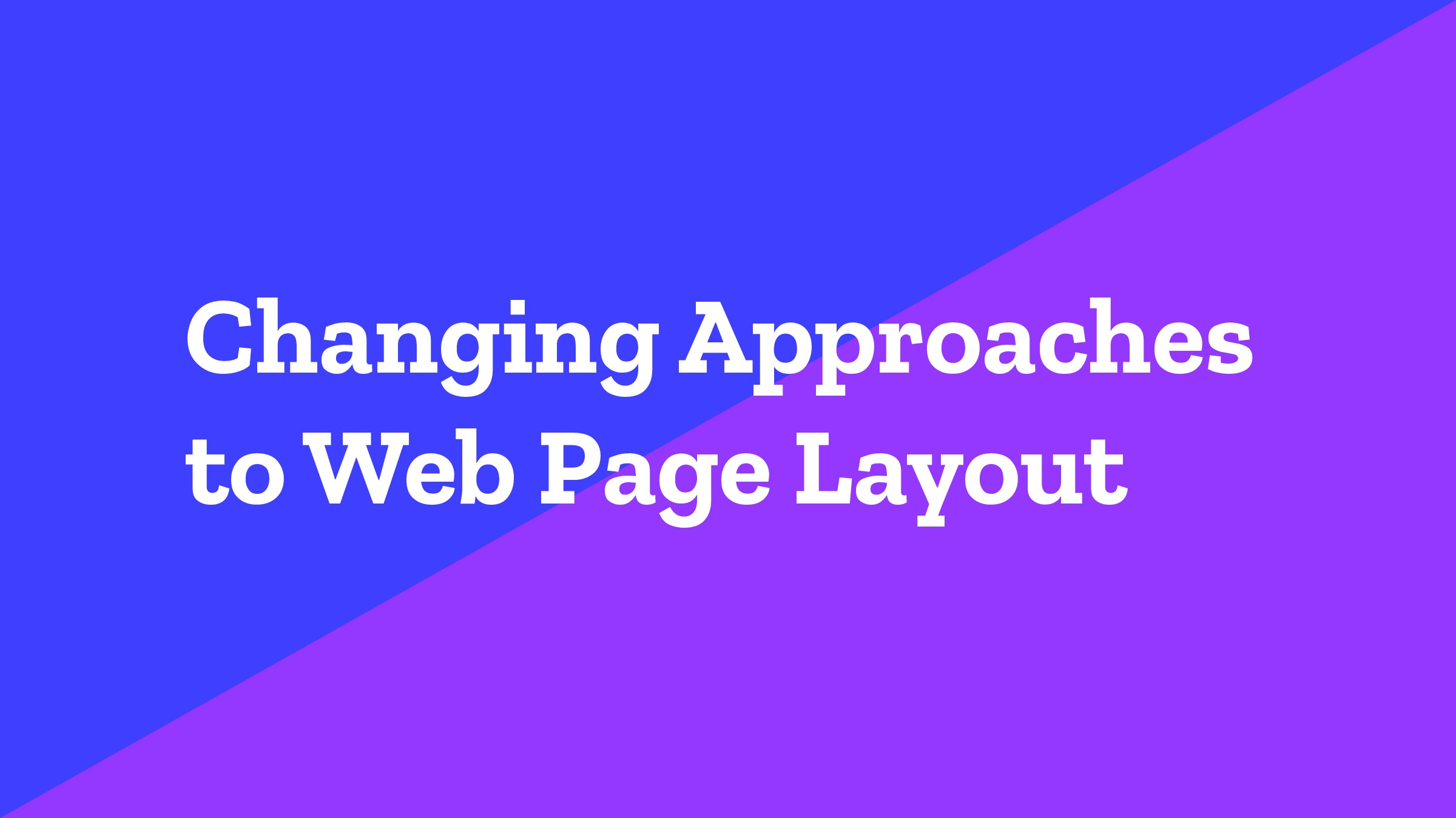 Changing Approaches to Web Page Layout