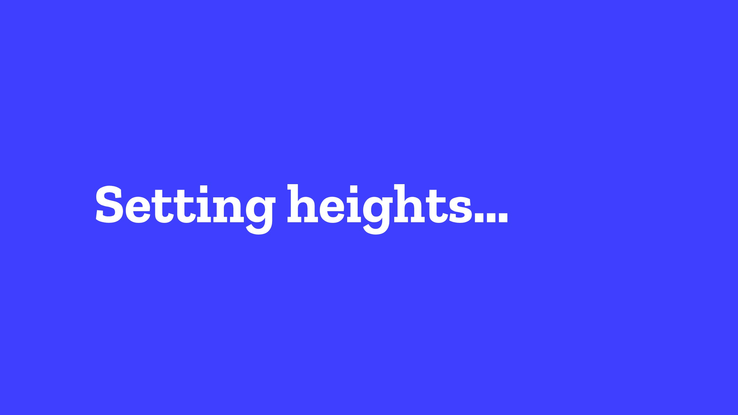 Setting heights…