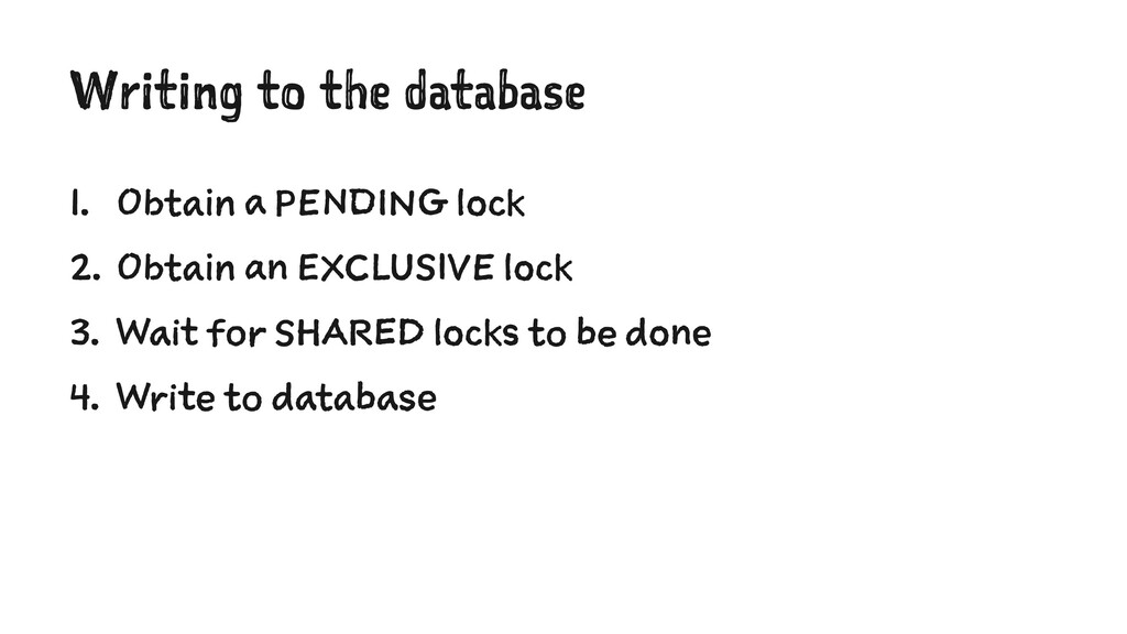 Writing to the database 1. Obtain a PENDING loc...