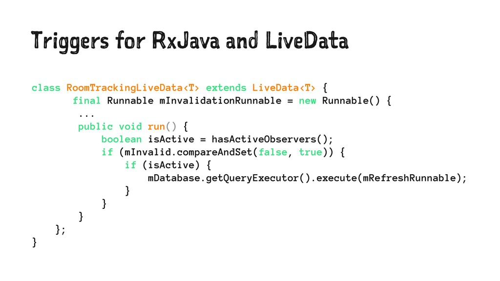 Triggers for RxJava and LiveData class RoomTrac...
