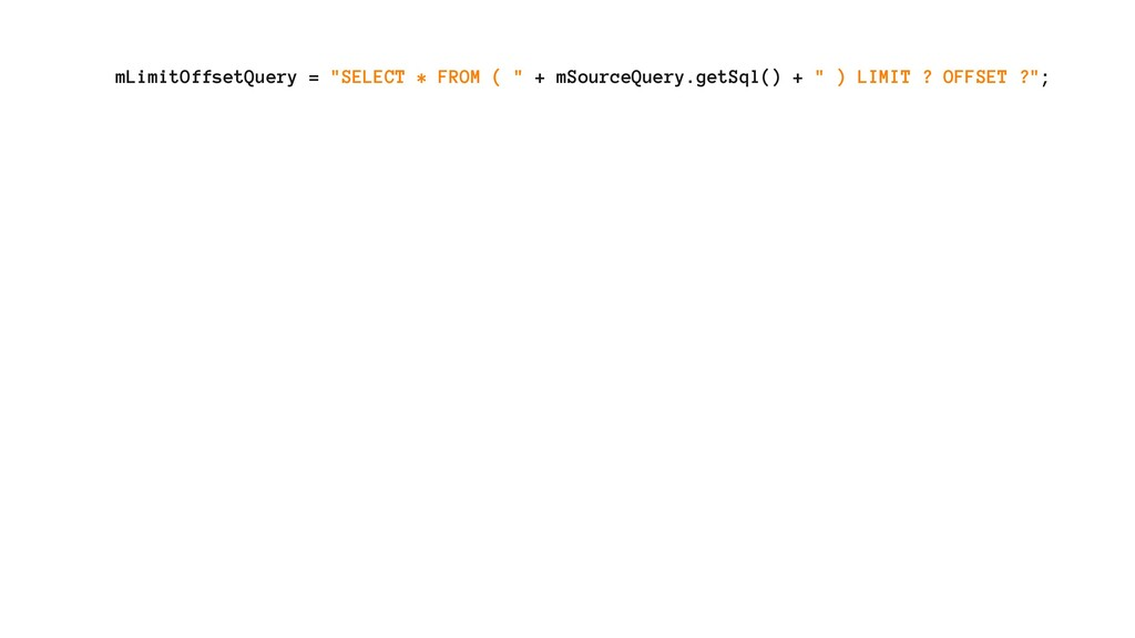 """mLimitOffsetQuery = """"SELECT * FROM ( """" + mSourc..."""