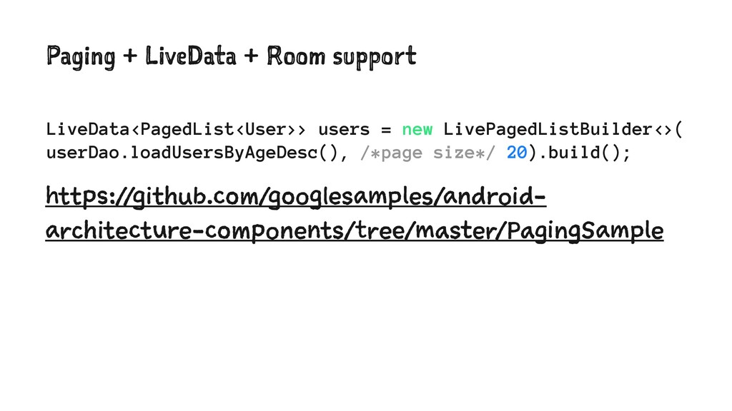 Paging + LiveData + Room support LiveData<Paged...