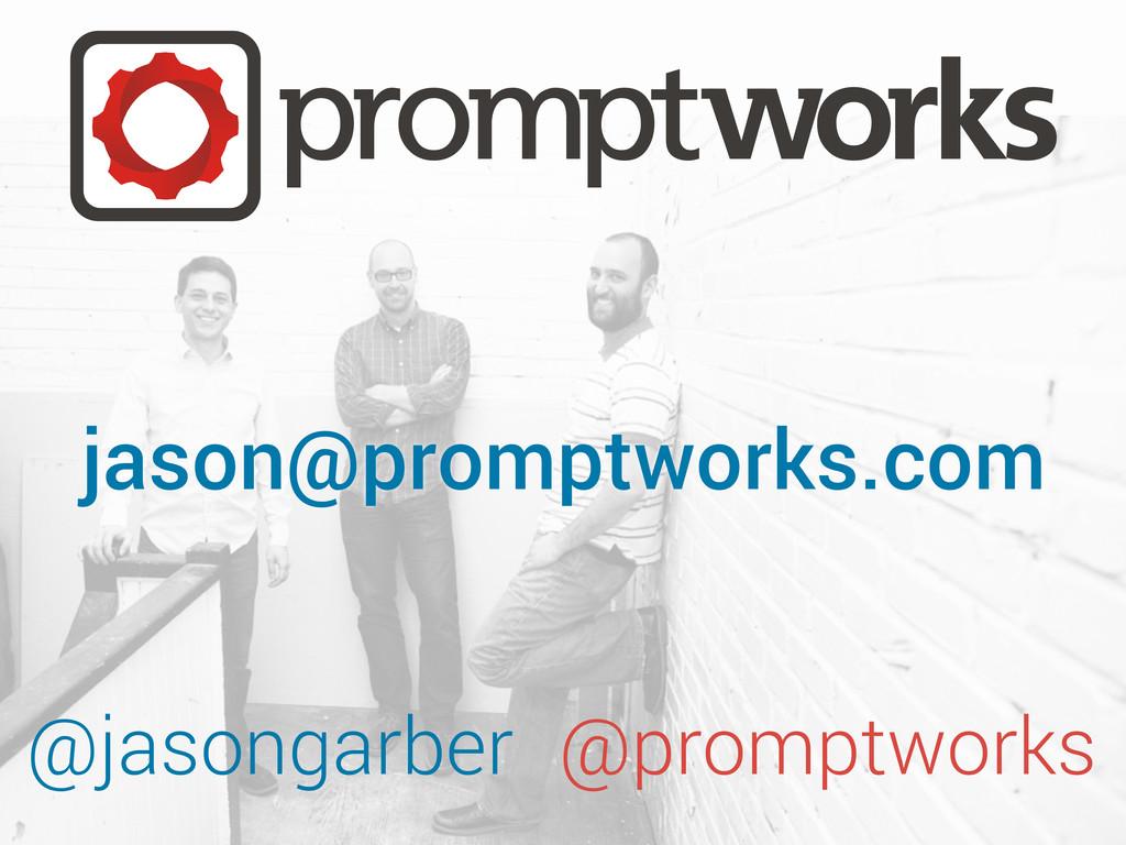 @jasongarber @promptworks jason@promptworks.com