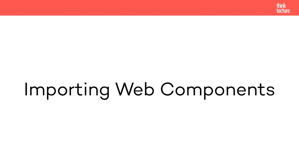 Importing Web Components