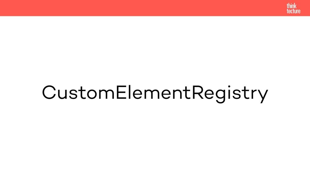 CustomElementRegistry