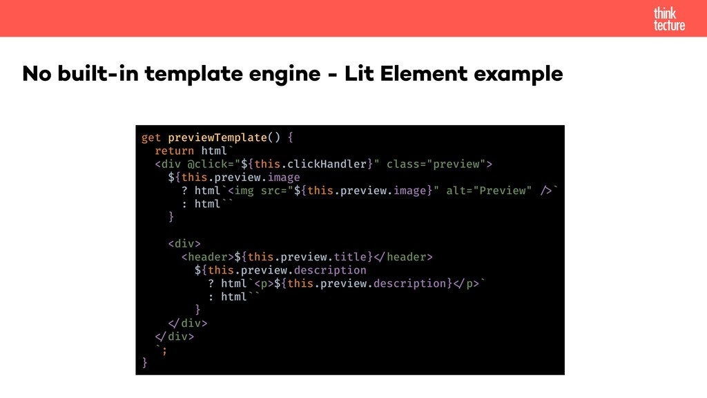 No built-in template engine - Lit Element examp...