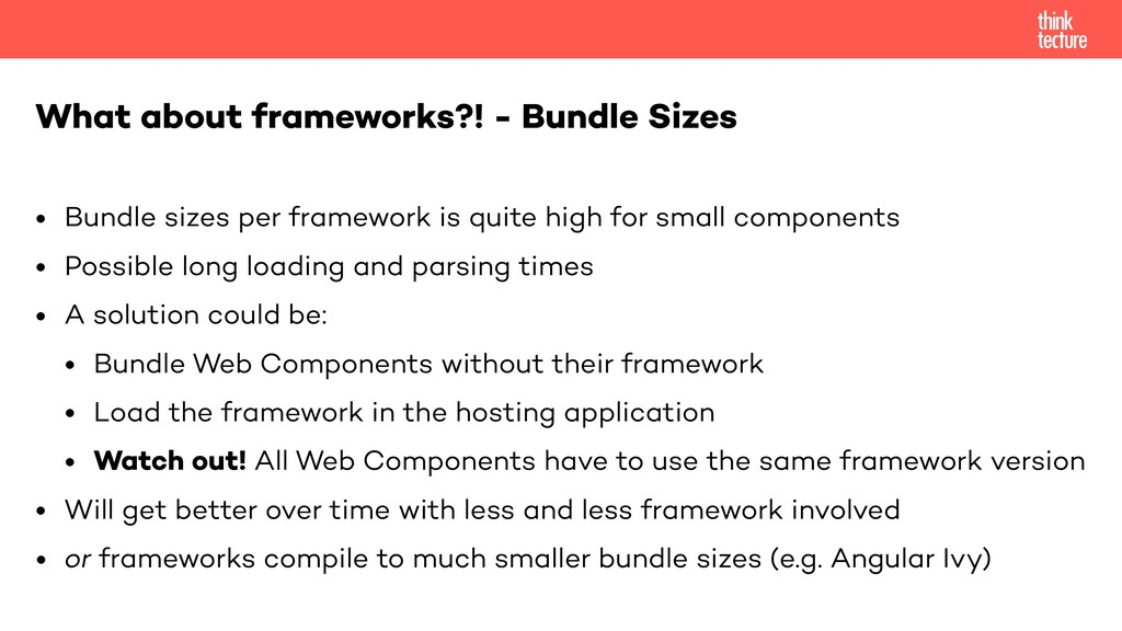 • Bundle sizes per framework is quite high for ...
