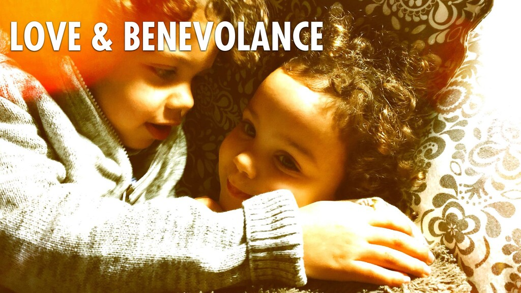 LOVE & BENEVOLANCE