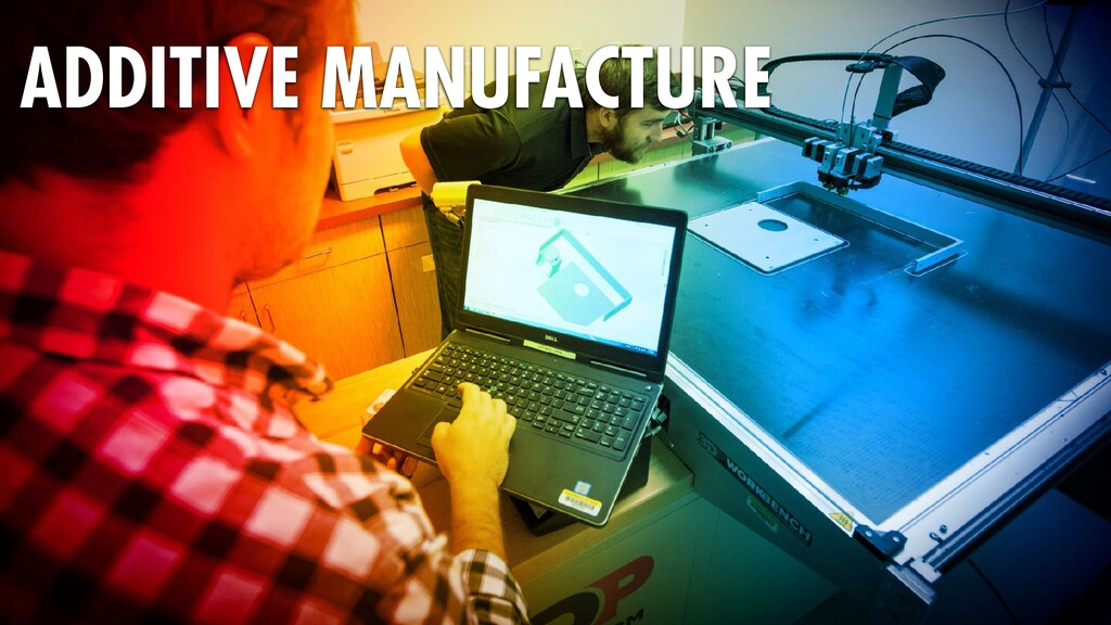 ADDITIVE MANUFACTURE