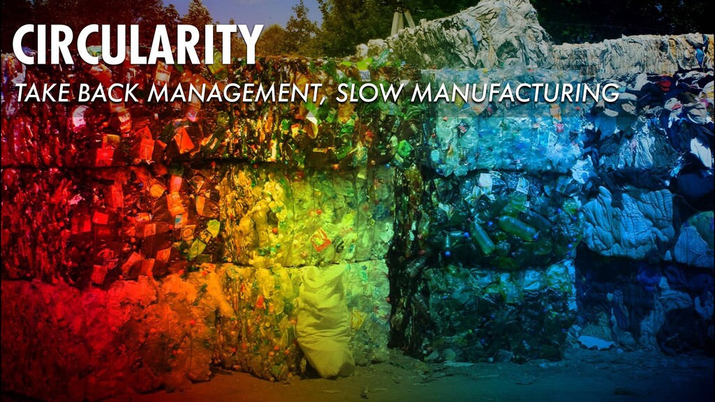 CIRCULARITY TAKE BACK MANAGEMENT, SLOW MANUFACT...