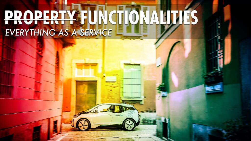 PROPERTY FUNCTIONALITIES EVERYTHING AS A SERVICE