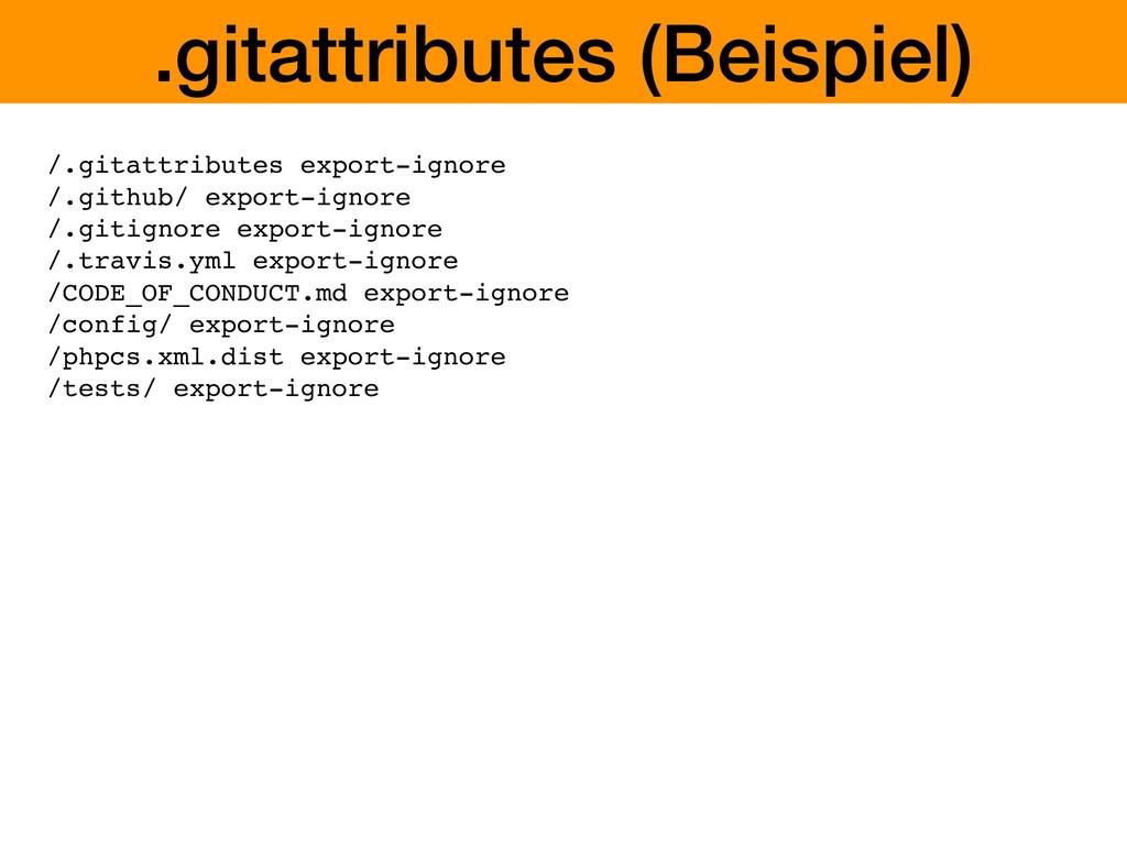 .gitattributes (Beispiel) /.gitattributes expor...