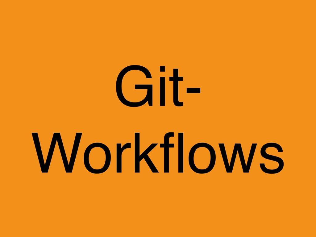 Git- Workflows