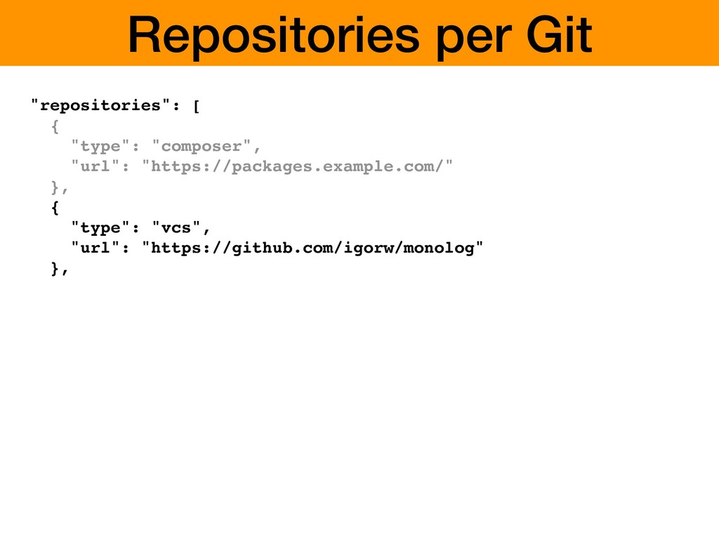 "Repositories per Git ""repositories"": [ { ""type""..."